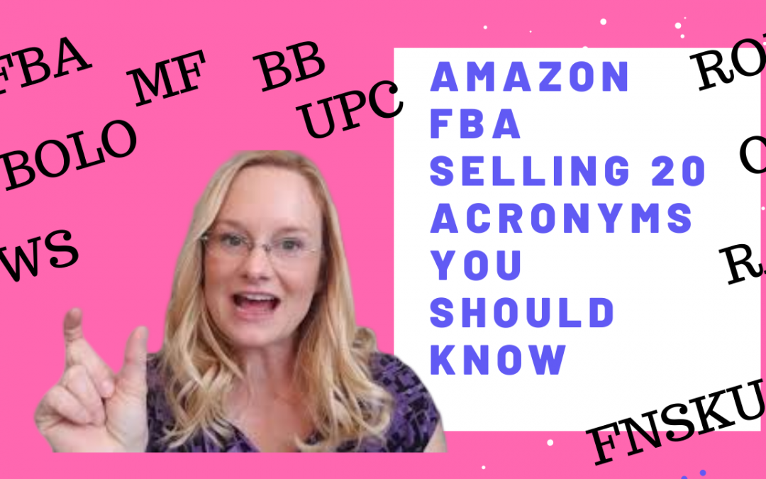 Amazon Selling- 20 Acronyms You should know for Amazon FBA Beginners