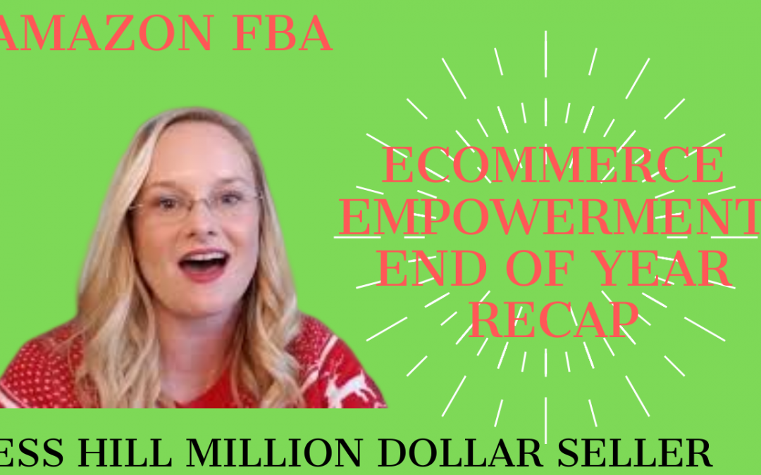 How to Sell on Amazon- Ecommerce Empowerment End of Year Recap