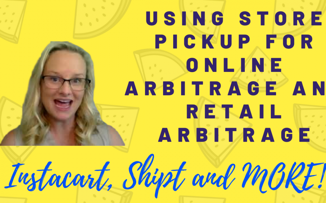 Using Store Pickup for Online Arbitrage & Retail Arbitrage