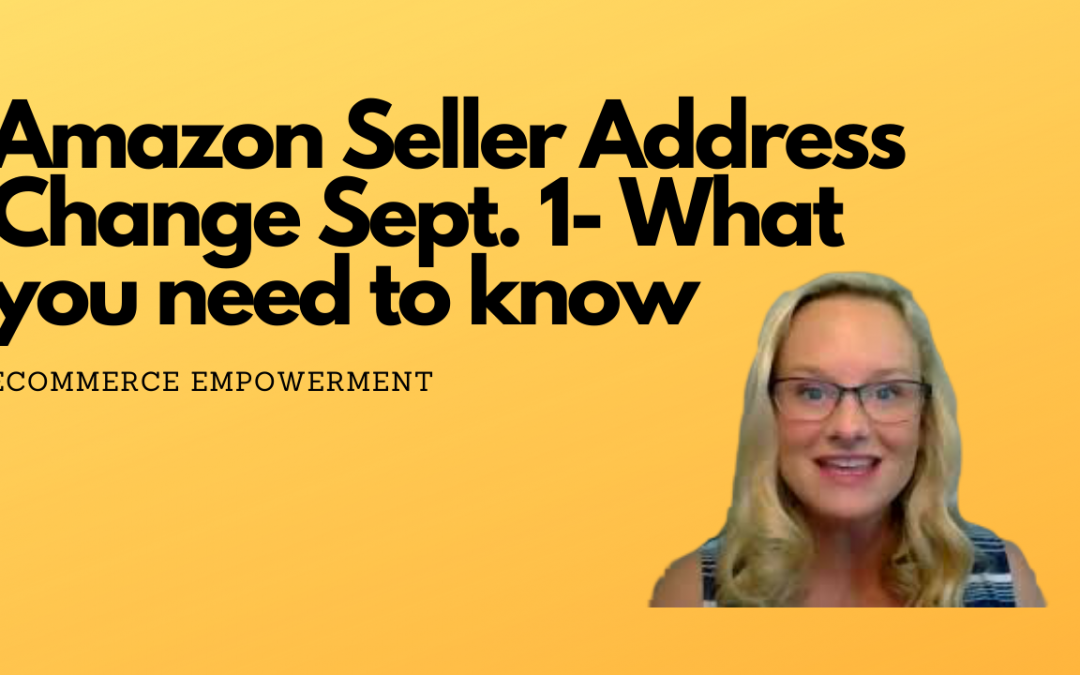 Amazon Seller Address Change Sept. 1